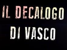 """In anteprima esclusiva abusiva per voi il teaser de """"Il decalogo di Vasco"""""""