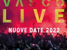 VASCO LIVE 2022 - Nuove date a Trento, Napoli, Ancona, Bari, Messina e Torino per completare il tour Vasco Live 2022