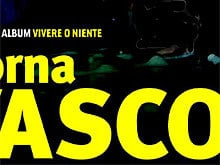 Ritorna Vasco!